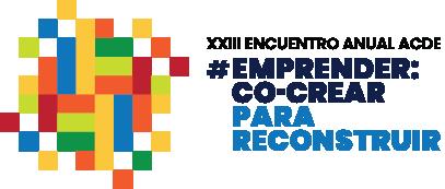 ACDE - XXIII Encuentro anual - #Emprender: #CoCrear para reconstruir